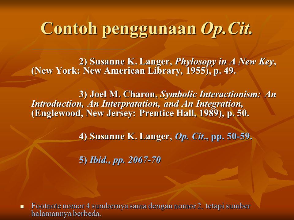 Contoh penggunaan Op.Cit.2) Susanne K.