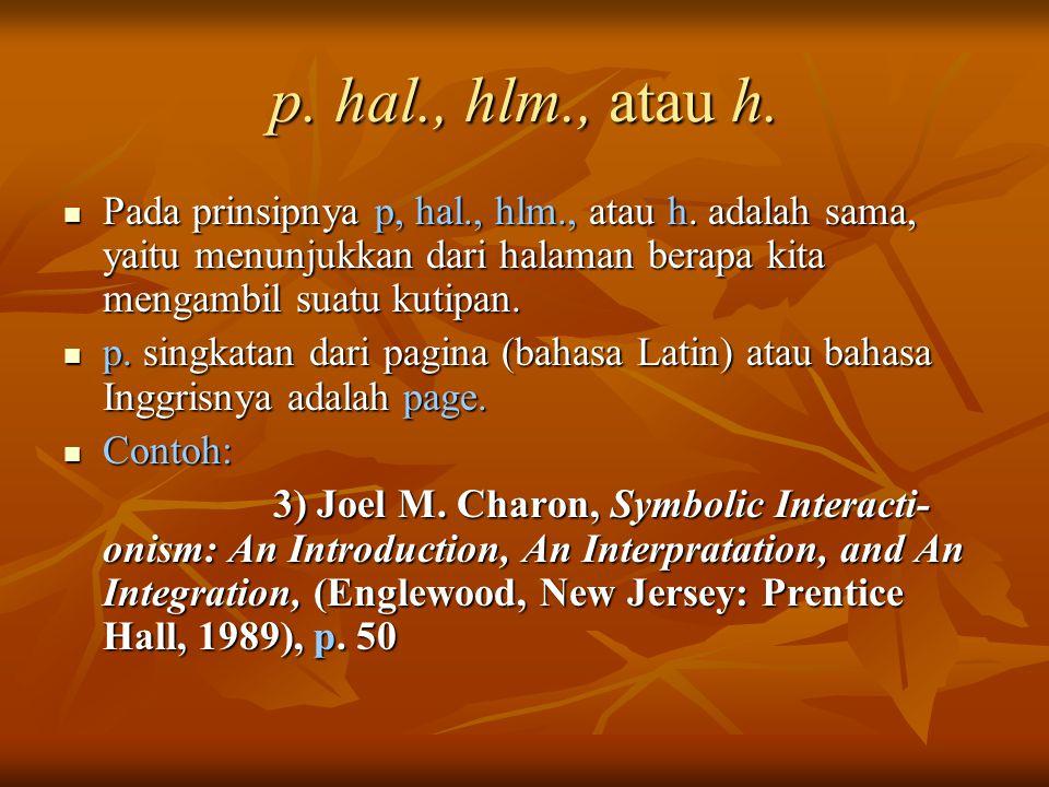 p.hal., hlm., atau h. Pada prinsipnya p, hal., hlm., atau h.