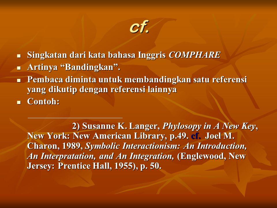 """cf. Singkatan dari kata bahasa Inggris COMPHARE Singkatan dari kata bahasa Inggris COMPHARE Artinya """"Bandingkan"""". Artinya """"Bandingkan"""". Pembaca dimint"""