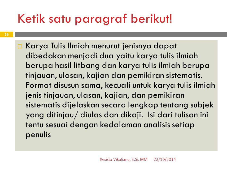 Ketik satu paragraf berikut.22/10/2014Resista Vikaliana, S.Si.