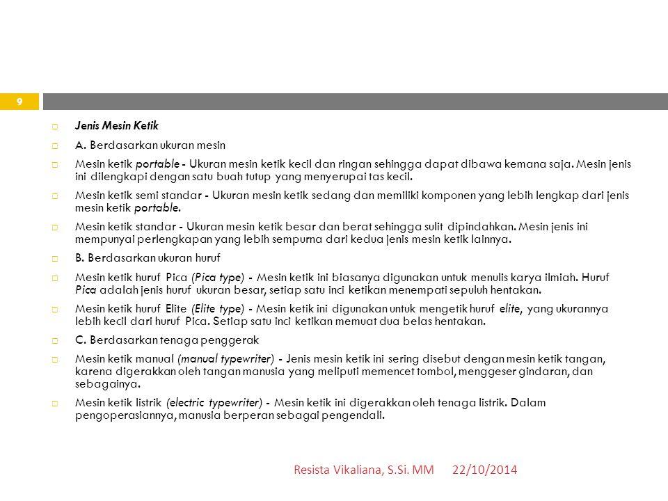 22/10/2014Resista Vikaliana, S.Si.MM 9  Jenis Mesin Ketik  A.