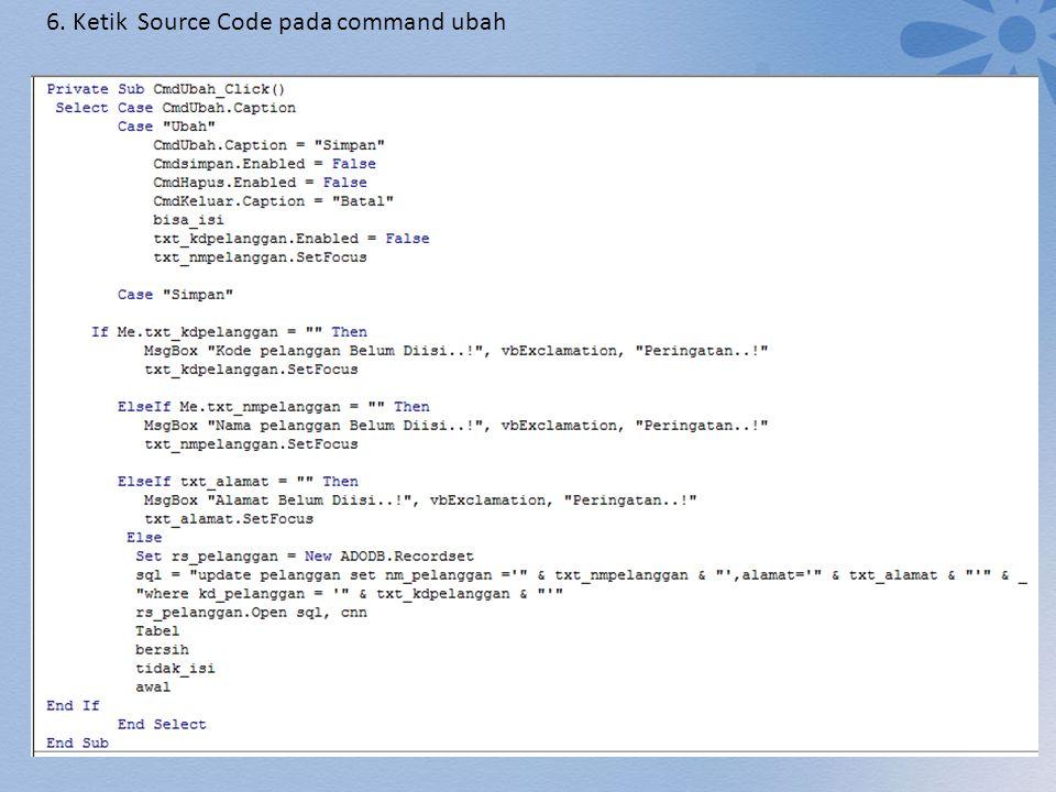 6. Ketik Source Code pada command ubah