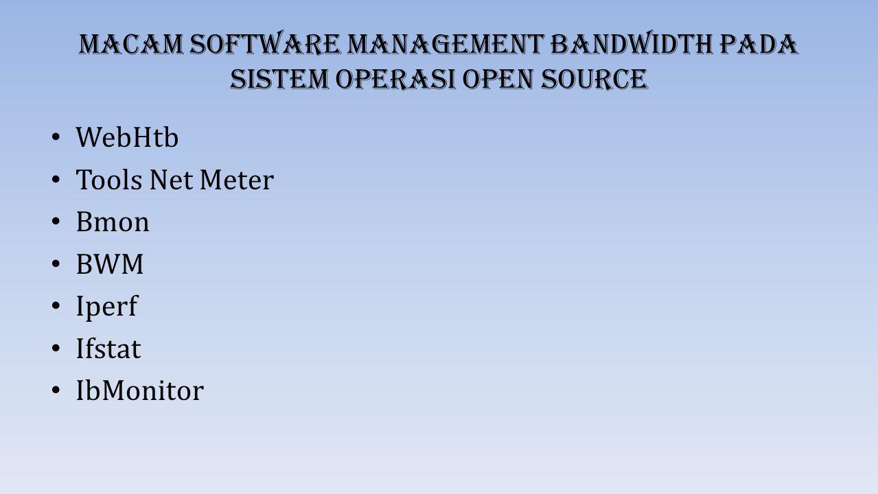 Macam Software Management Bandwidth Pada Sistem Operasi Open Source WebHtb Tools Net Meter Bmon BWM Iperf Ifstat IbMonitor