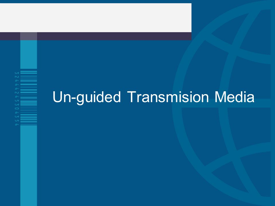 Un-guided Transmision Media