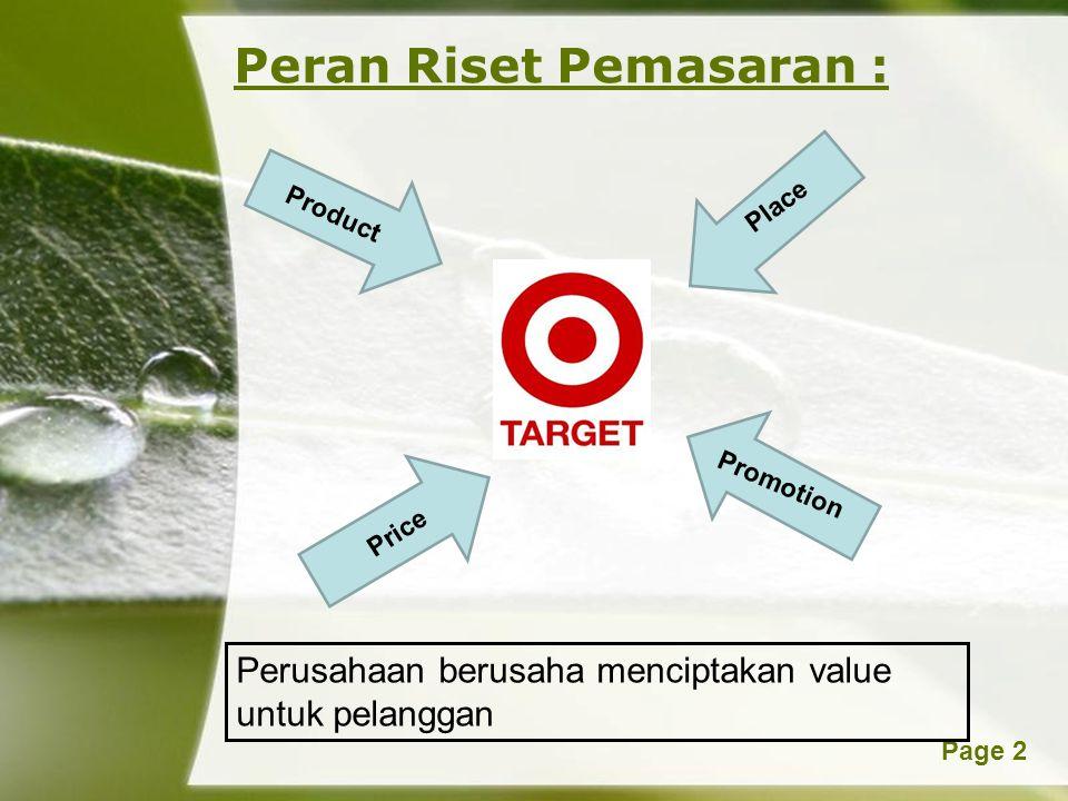 Powerpoint TemplatesPage 2 Peran Riset Pemasaran : Product Promotion Price Place Perusahaan berusaha menciptakan value untuk pelanggan