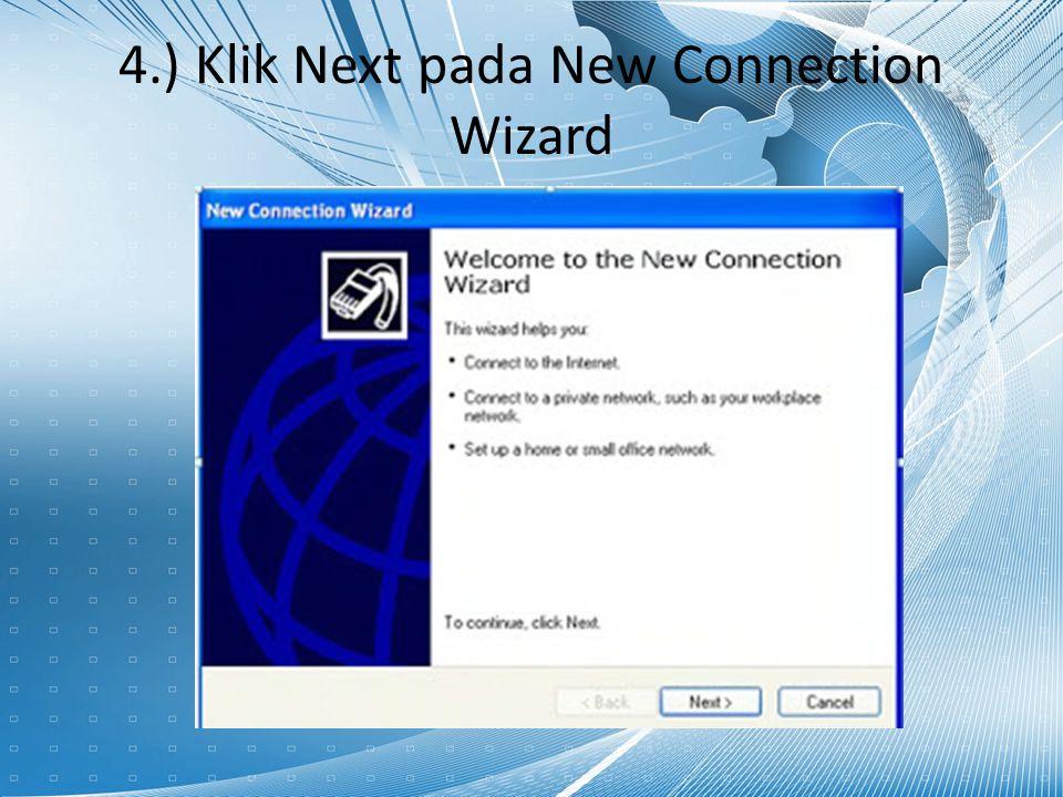 4.) Klik Next pada New Connection Wizard