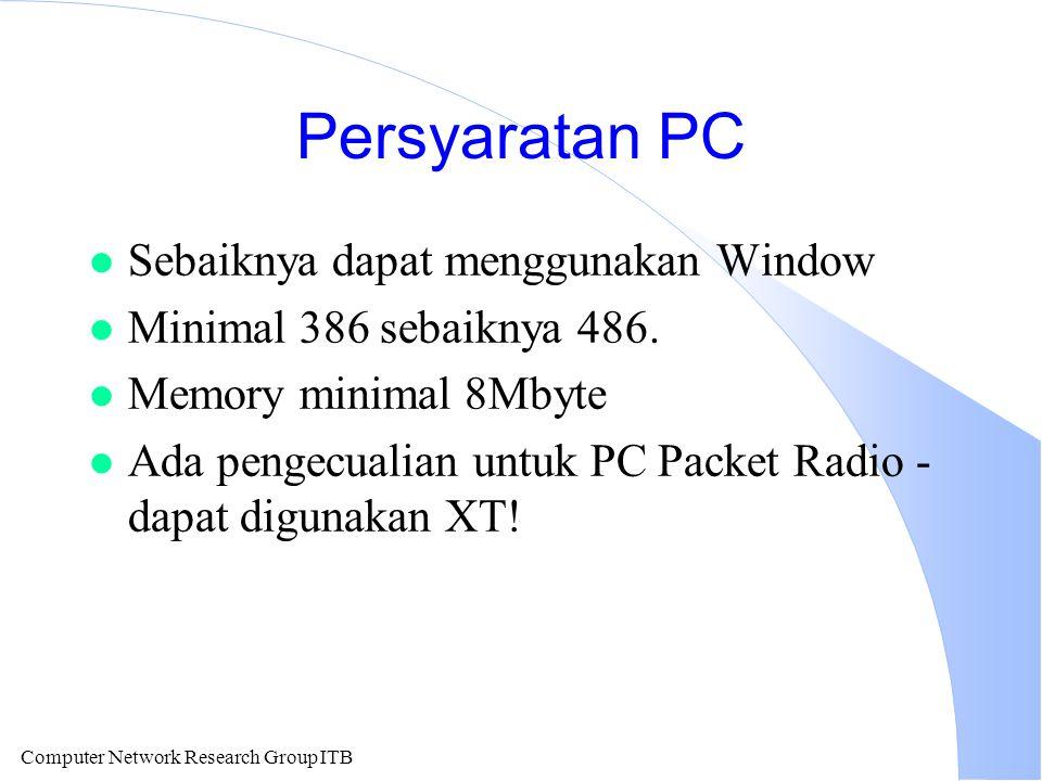 Computer Network Research Group ITB Persyaratan PC l Sebaiknya dapat menggunakan Window l Minimal 386 sebaiknya 486. l Memory minimal 8Mbyte l Ada pen