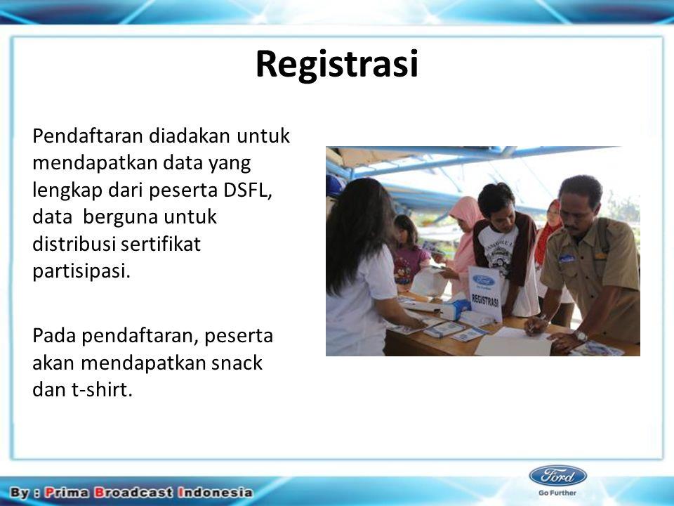Registrasi Pendaftaran diadakan untuk mendapatkan data yang lengkap dari peserta DSFL, data berguna untuk distribusi sertifikat partisipasi.