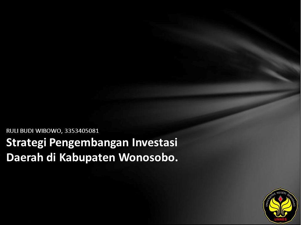 RULI BUDI WIBOWO, 3353405081 Strategi Pengembangan Investasi Daerah di Kabupaten Wonosobo.