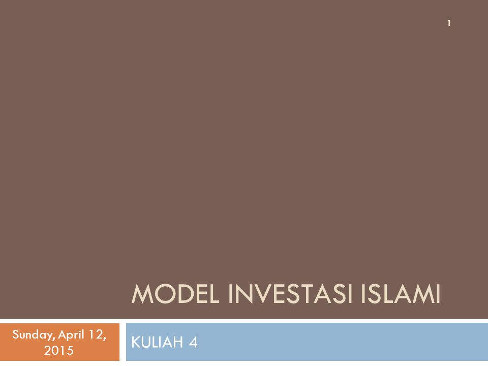 AGENDA  INVESTASI DALAM PERSPEKTIF KONVENSIONAL  MODEL INVESTASI KONVENSIONAL  INVESTASI DALAM PERSPEKTIF ISLAM  MODEL INVESTASI ISLAM Sunday, April 12, 2015 2
