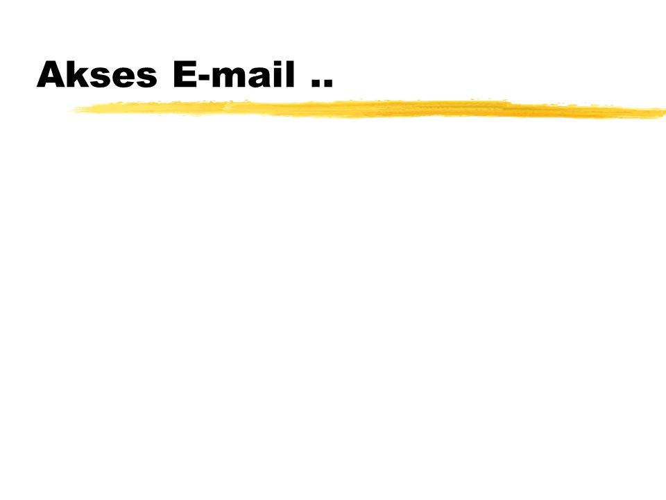 Akses E-mail..