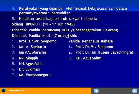 Sosialisasi KTSP 4. Kerakyatan yang dipimpin oleh hikmat kebijakasanaan dalam permusyawarata/ perwakilan 5. Keadilan sosial bagi seluruh rakyat Indone