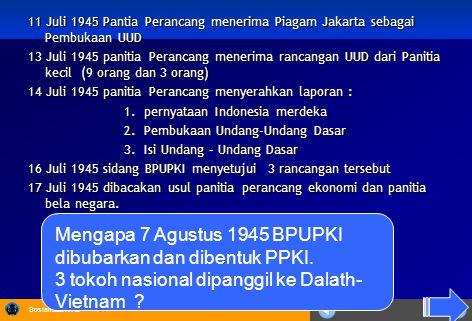 Sosialisasi KTSP 11 Juli 1945 Pantia Perancang menerima Piagam Jakarta sebagai Pembukaan UUD 13 Juli 1945 panitia Perancang menerima rancangan UUD dar
