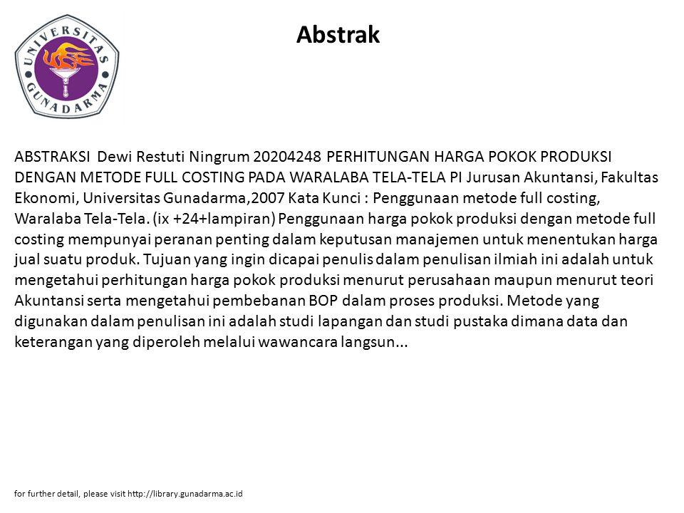Abstrak ABSTRAKSI Dewi Restuti Ningrum 20204248 PERHITUNGAN HARGA POKOK PRODUKSI DENGAN METODE FULL COSTING PADA WARALABA TELA-TELA PI Jurusan Akuntan