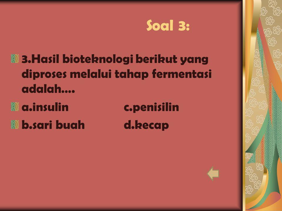Soal 2 2.Aku adalah zat yang dikeluarkan oleh mikroorganisme yang dapat menghambat pertumbuhan mikroorganisme lain yang merugikan.