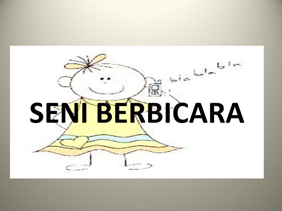SENI BERBICARA