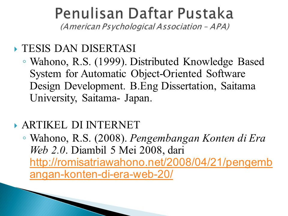  TESIS DAN DISERTASI ◦ Wahono, R.S. (1999). Distributed Knowledge Based System for Automatic Object-Oriented Software Design Development. B.Eng Disse