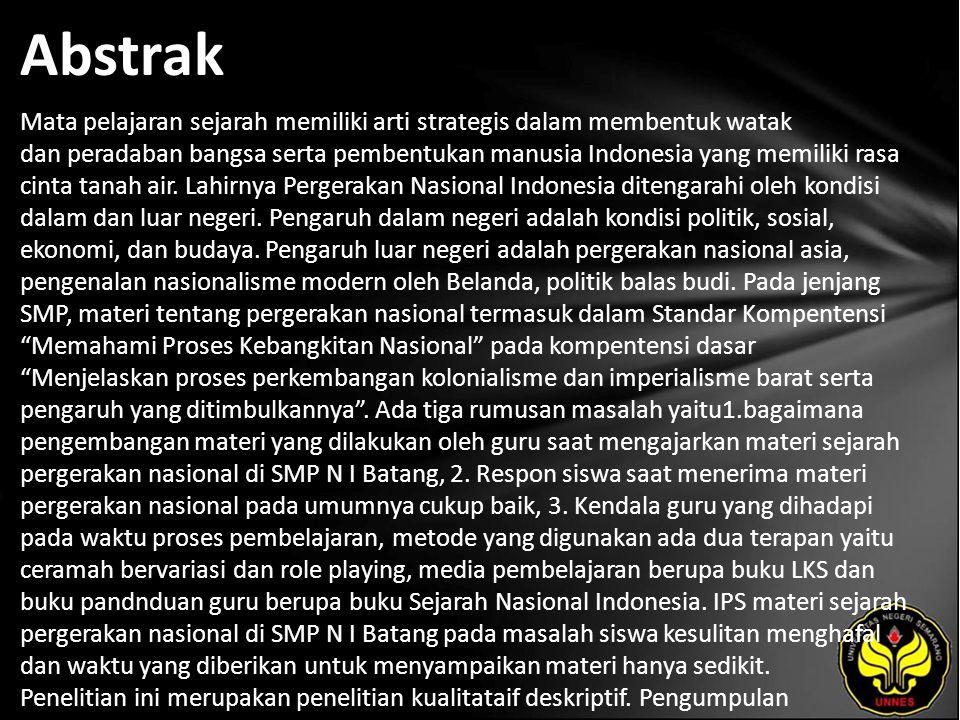 Abstrak Mata pelajaran sejarah memiliki arti strategis dalam membentuk watak dan peradaban bangsa serta pembentukan manusia Indonesia yang memiliki ra