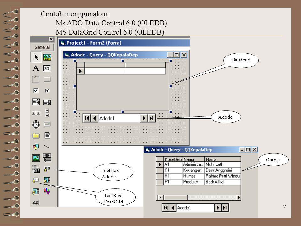 8 Contoh menggunakan : Ms ADO Data Control 6.0 (OLEDB) MS DataList Control 6.0 (OLEDB) DataList Adodc ToolBox Adodc ToolBox DataList Output