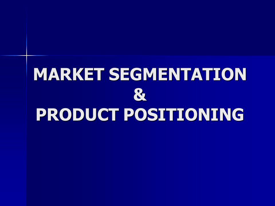 Task in Market Segmentation Market segmentation merupakan proses membagi sebuah pasar dalam grup konsumen yang mirip & memilih grup & individu2 yang paling tepat untuk dilayani perusahaan Analyze consumer-product relationships Investigation segmentation basesDevelop product positioningSelect segmentation strategyDesign marketing mix strategy