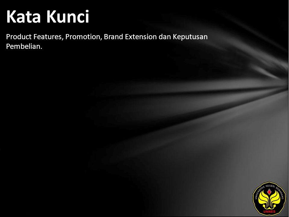 Kata Kunci Product Features, Promotion, Brand Extension dan Keputusan Pembelian.