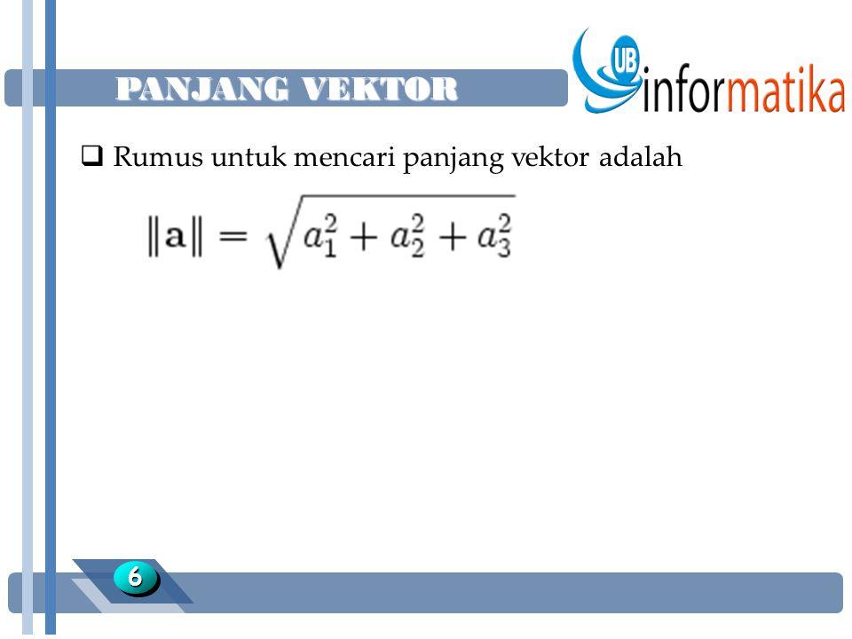 PANJANG VEKTOR 66  Rumus untuk mencari panjang vektor adalah