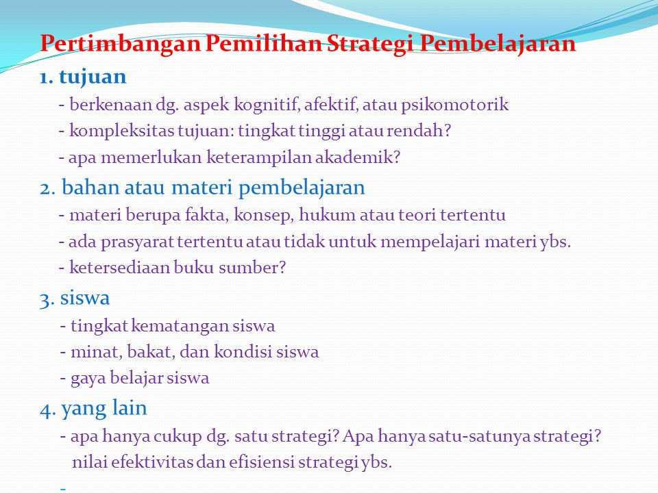 Pertimbangan Pemilihan Strategi Pembelajaran 1.tujuan - berkenaan dg.
