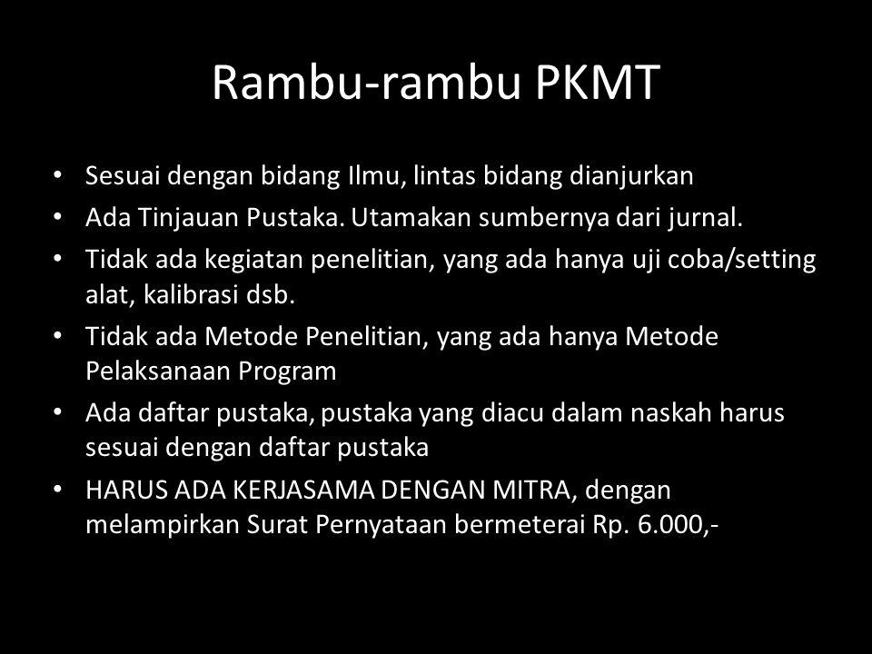 Rambu-rambu PKMT Sesuai dengan bidang Ilmu, lintas bidang dianjurkan Ada Tinjauan Pustaka. Utamakan sumbernya dari jurnal. Tidak ada kegiatan peneliti