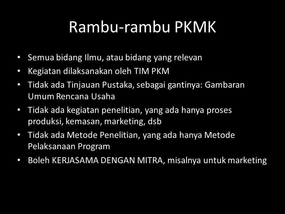 Rambu-rambu PKMK Semua bidang Ilmu, atau bidang yang relevan Kegiatan dilaksanakan oleh TIM PKM Tidak ada Tinjauan Pustaka, sebagai gantinya: Gambaran
