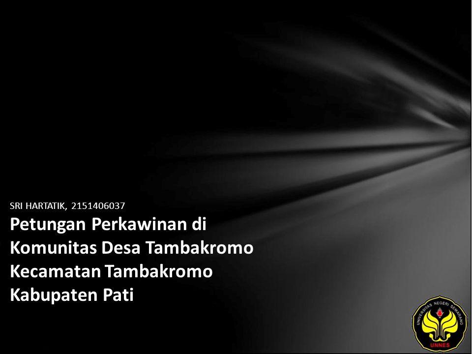 SRI HARTATIK, 2151406037 Petungan Perkawinan di Komunitas Desa Tambakromo Kecamatan Tambakromo Kabupaten Pati