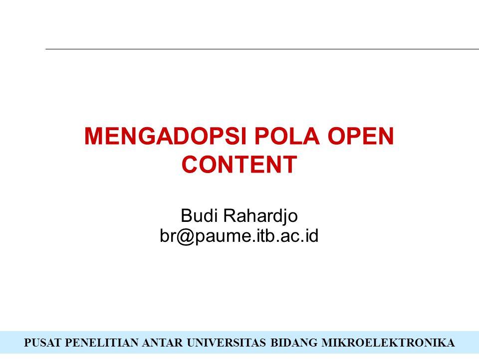 PUSAT PENELITIAN ANTAR UNIVERSITAS BIDANG MIKROELEKTRONIKA MENGADOPSI POLA OPEN CONTENT Budi Rahardjo br@paume.itb.ac.id