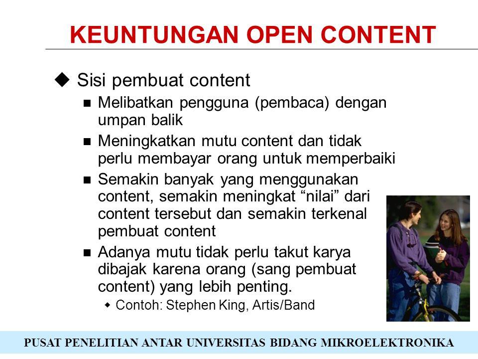 PUSAT PENELITIAN ANTAR UNIVERSITAS BIDANG MIKROELEKTRONIKA PENUTUP  Open Content masih bayi dan membutuhkan waktu untuk berkembang  Kontribusi anda ditunggu …