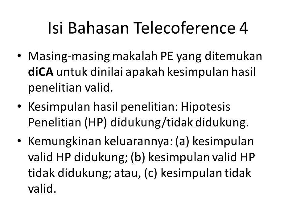Isi Bahasan Telecoference 4 Masing-masing makalah PE yang ditemukan diCA untuk dinilai apakah kesimpulan hasil penelitian valid. Kesimpulan hasil pene