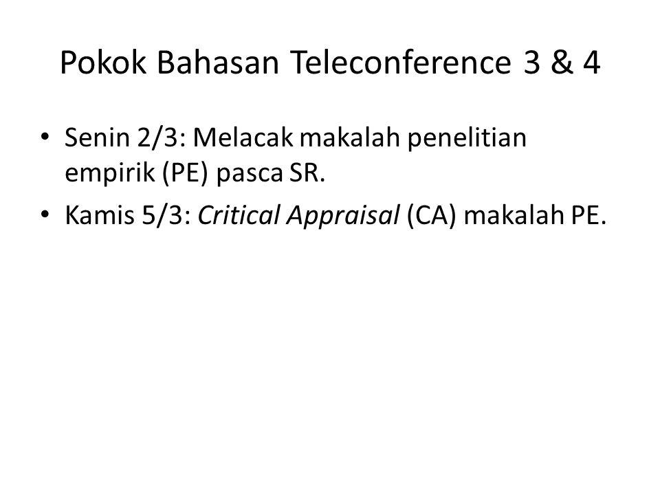 Pokok Bahasan Teleconference 3 & 4 Senin 2/3: Melacak makalah penelitian empirik (PE) pasca SR. Kamis 5/3: Critical Appraisal (CA) makalah PE.