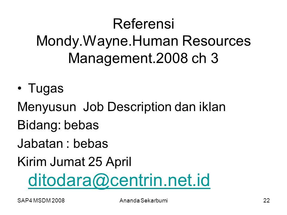 SAP4 MSDM 2008Ananda Sekarbumi22 Referensi Mondy.Wayne.Human Resources Management.2008 ch 3 Tugas Menyusun Job Description dan iklan Bidang: bebas Jab