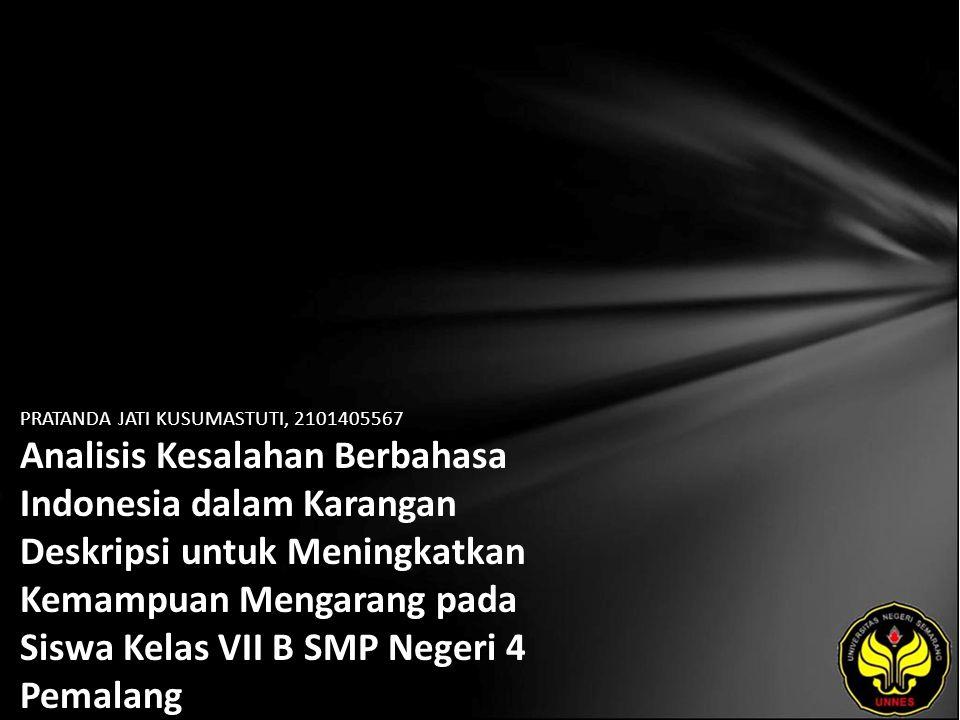 PRATANDA JATI KUSUMASTUTI, 2101405567 Analisis Kesalahan Berbahasa Indonesia dalam Karangan Deskripsi untuk Meningkatkan Kemampuan Mengarang pada Siswa Kelas VII B SMP Negeri 4 Pemalang