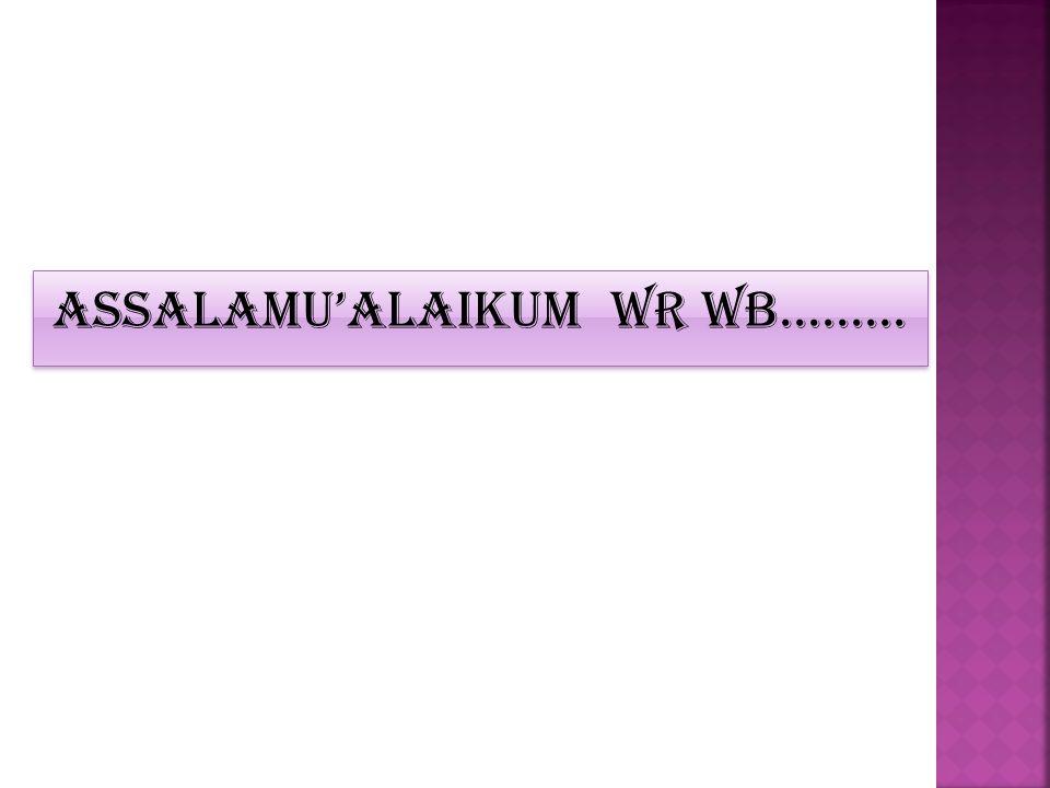 Assalamu'alaikum wr wb.........