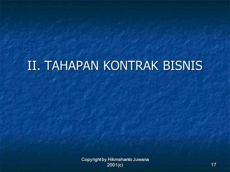 Copyright by Hikmahanto Juwana 2001(c) 17 II. TAHAPAN KONTRAK BISNIS