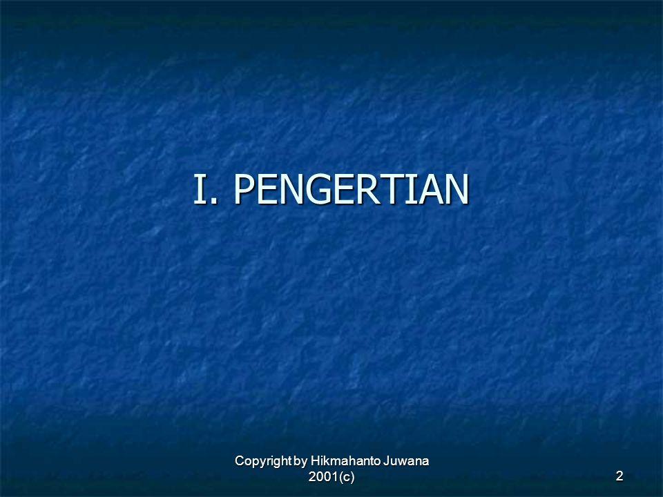 Copyright by Hikmahanto Juwana 2001(c) 2 I. PENGERTIAN