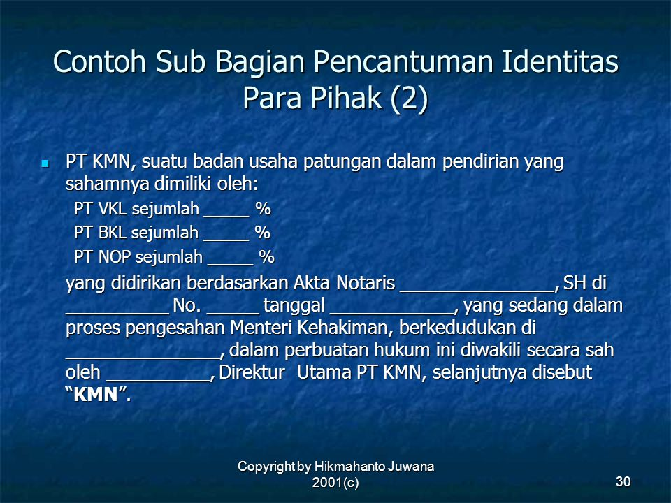 Copyright by Hikmahanto Juwana 2001(c) 30 Contoh Sub Bagian Pencantuman Identitas Para Pihak (2) PT KMN, suatu badan usaha patungan dalam pendirian ya