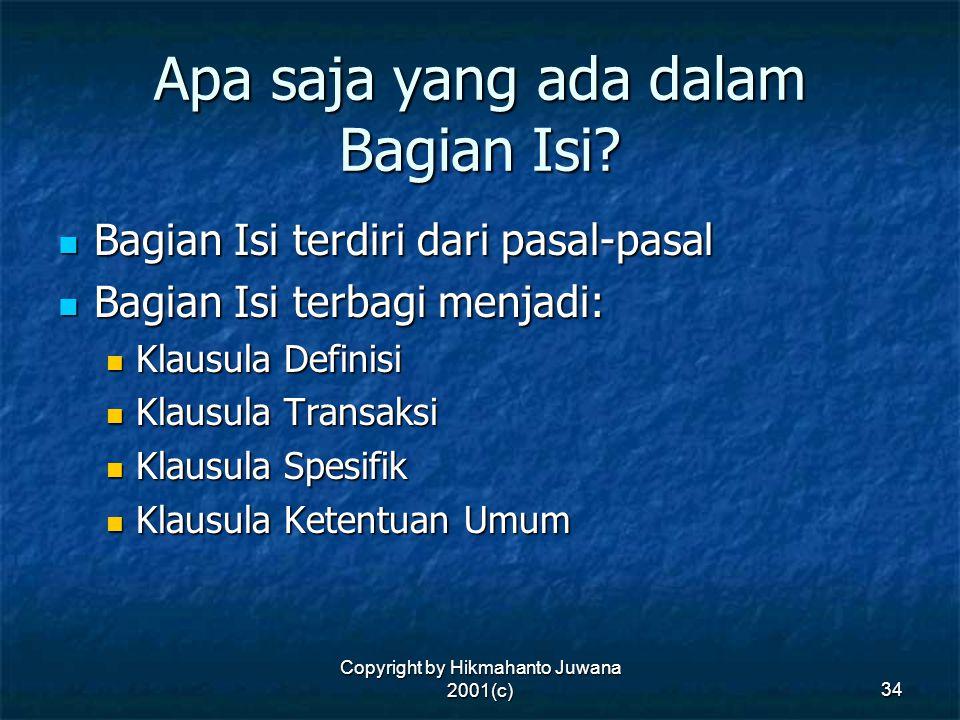 Copyright by Hikmahanto Juwana 2001(c) 34 Apa saja yang ada dalam Bagian Isi? Bagian Isi terdiri dari pasal-pasal Bagian Isi terdiri dari pasal-pasal