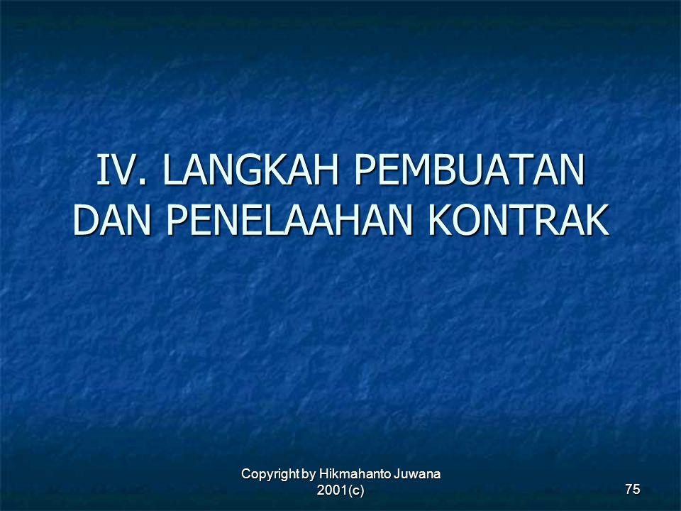 Copyright by Hikmahanto Juwana 2001(c) 75 IV. LANGKAH PEMBUATAN DAN PENELAAHAN KONTRAK