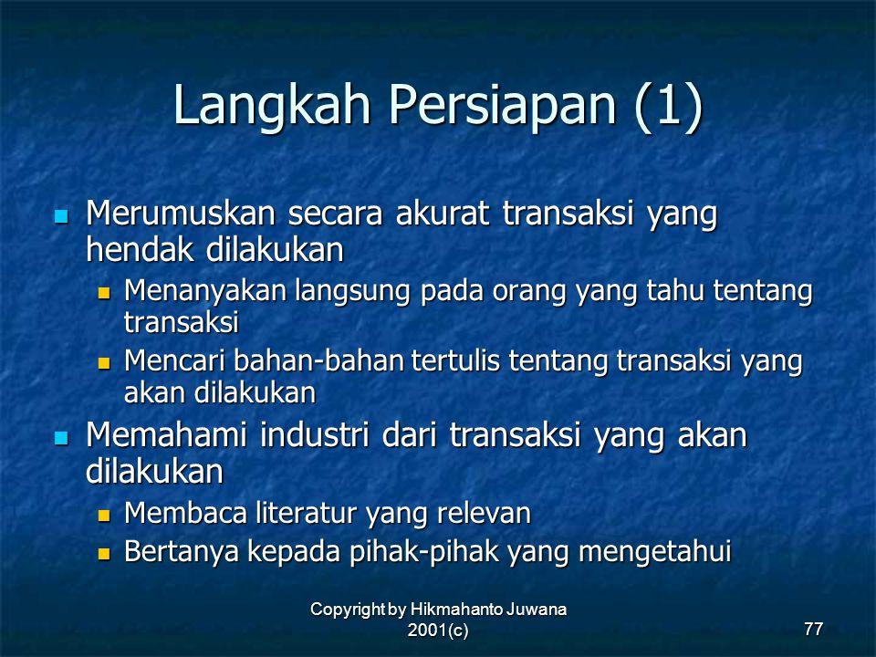 Copyright by Hikmahanto Juwana 2001(c) 77 Langkah Persiapan (1) Merumuskan secara akurat transaksi yang hendak dilakukan Merumuskan secara akurat tran