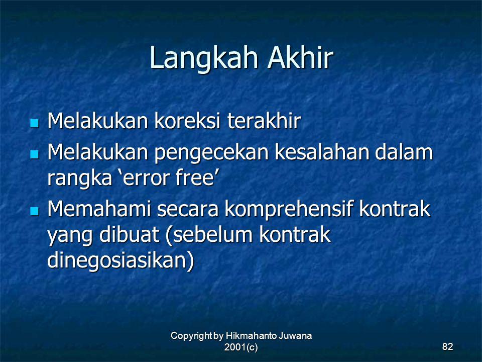 Copyright by Hikmahanto Juwana 2001(c) 82 Langkah Akhir Melakukan koreksi terakhir Melakukan koreksi terakhir Melakukan pengecekan kesalahan dalam ran
