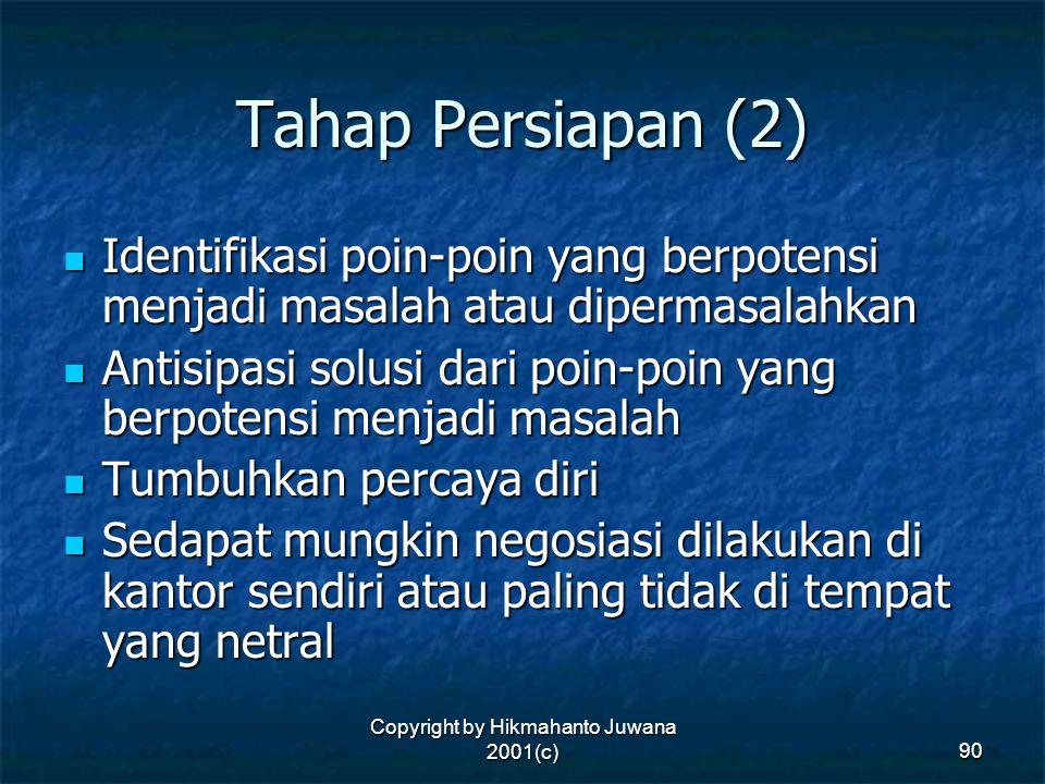 Copyright by Hikmahanto Juwana 2001(c) 90 Tahap Persiapan (2) Identifikasi poin-poin yang berpotensi menjadi masalah atau dipermasalahkan Identifikasi
