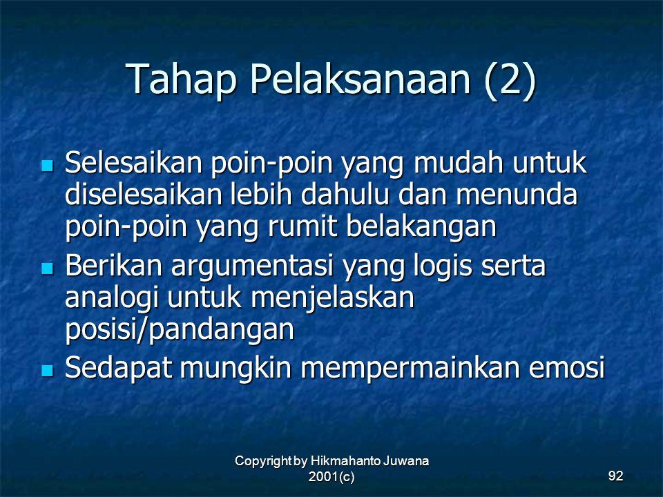Copyright by Hikmahanto Juwana 2001(c) 92 Tahap Pelaksanaan (2) Selesaikan poin-poin yang mudah untuk diselesaikan lebih dahulu dan menunda poin-poin