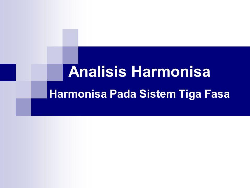 Harmonisa pada Sistem Tiga Fasa, Hubungan Sumber dan Beban Reaktansi untuk masing- masing komponen adalah Impedansi setiap fasa untuk komponen harmonisa kelipatan 3 Arus sirkulasi:  50 Hz Tak berbeban Per fasa R: 0,06  L: 0,9 mH