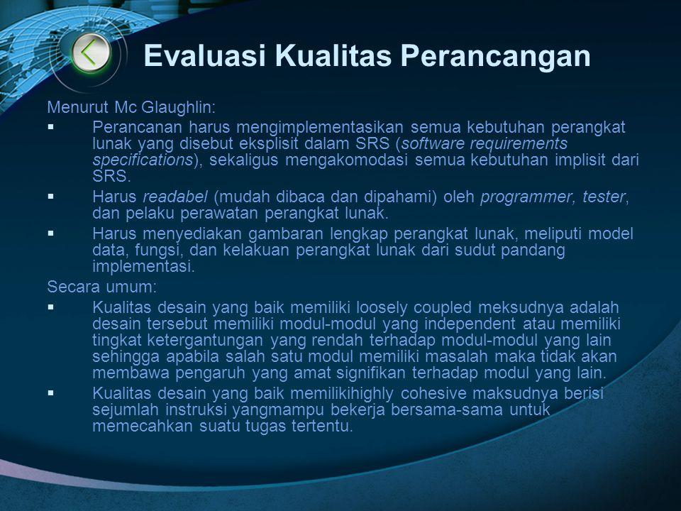 Evaluasi Kualitas Perancangan Menurut Mc Glaughlin:  Perancanan harus mengimplementasikan semua kebutuhan perangkat lunak yang disebut eksplisit dala