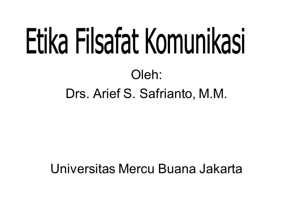 Pokok Bahasan I.Filsafat Ilmu II.Etika Komunikasi III.Etika / Kode Etik Profesi Komunikasi 1.