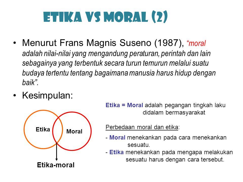"""Menurut Frans Magnis Suseno (1987), """" moral adalah nilai-nilai yang mengandung peraturan, perintah dan lain sebagainya yang terbentuk secara turun tem"""